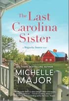 The Last Carolina Sister - A Novel ebook by