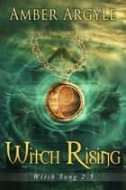 Witch Rising ebook by Amber Argyle