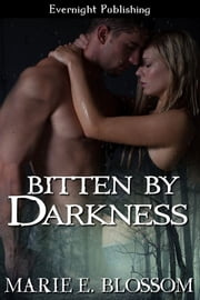 Bitten by Darkness ebook by Marie E. Blossom