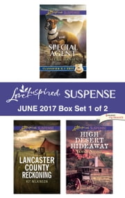 Harlequin Love Inspired Suspense June 2017 - Box Set 1 of 2 - Special Agent\Lancaster County Reckoning\High Desert Hideaway ebook by Valerie Hansen, Kit Wilkinson, Jenna Night