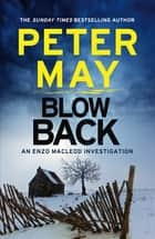 Blowback - Enzo Macleod 5 ebook by Peter May
