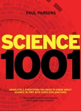 Science 1001: Absolutely Everything that Matters in Science ebook by Paul Parsons