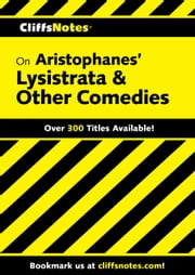 CliffsNotes on Aristophanes' Lysistrata & Other Comedies ebook by Gary K Carey,James L Roberts