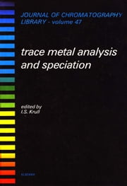 Trace Metal Analysis and Speciation ebook by Krull, I.S.