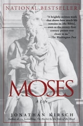 Moses - A Life ebook by Jonathan Kirsch