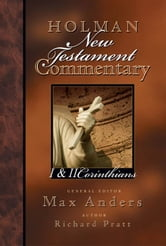 Holman New Testament Commentary - 1 & 2 Corinthians ebook by Richard  L., Jr. Pratt,Max Anders