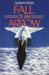 Fall of an Arrow ebook by Murray Peden