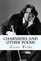 Charmides and Other Poems ebook by Oscar Wilde