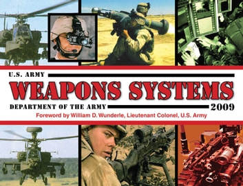 U.S. Army Weapons Systems 2009 ebook by Department of the Army