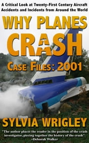 Why Planes Crash: 2001 ebook by Sylvia Wrigley