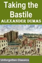 TAKING THE BASTILE OR PITOU THE PEASANT ebook by ALEXANDER DUMAS