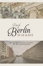 Death in Berlin ebook by M. M Kaye