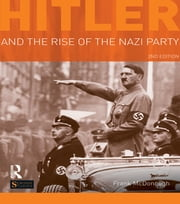 Hitler and the Rise of the Nazi Party ebook by Frank McDonough