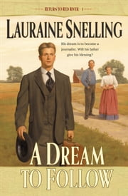 Dream to Follow, A (Return to Red River Book #1) ebook by Lauraine Snelling