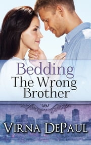 Bedding The Wrong Brother ebook by Virna DePaul