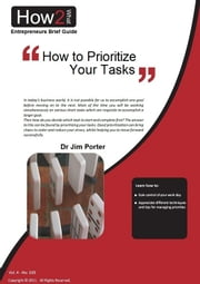 How to Prioritize Your Tasks ebook by Dr Jim Porter