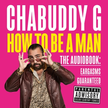 How to Be a Man audiobook by Chabuddy G