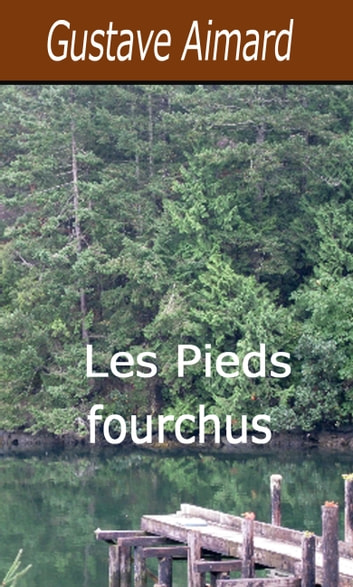 Les Pieds fourchus ebook by Gustave Aimard
