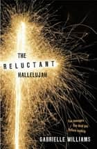 Reluctant Hallelujah ebook by Gabrielle Williams