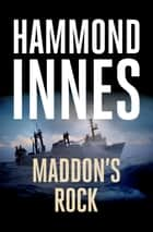 Maddon's Rock ebook by Hammond Innes