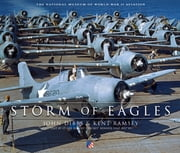 Storm of Eagles - The Greatest Aviation Photographs of World War II ebook by Kobo.Web.Store.Products.Fields.ContributorFieldViewModel