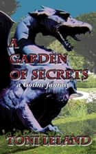 A Garden of Secrets ebook by Toni Leland