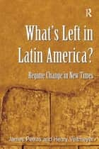 What's Left in Latin America? ebook by James Petras,Henry Veltmeyer