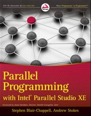 Parallel Programming with Intel Parallel Studio XE ebook by Stephen Blair-Chappell ,Andrew Stokes