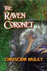 The Raven Coronet ebook by Christina Briley