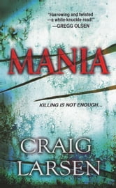 Mania ebook by Craig Larsen