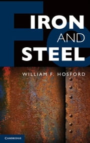 Iron and Steel ebook by Hosford, William F.