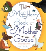 The McElderry Book of Mother Goose - Revered and Rare Rhymes ebook by Petra Mathers,Petra Mathers