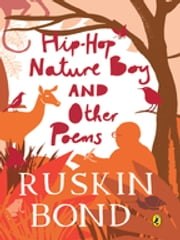 Hip-Hop Nature Boy and Other Poems ebook by Ruskin Bond