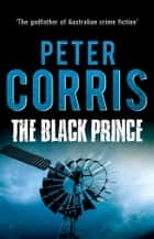 The Black Prince - Cliff Hardy 22 ebook by Peter Corris