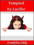 Tempted by Lucifer ebook by Franklin Eddy
