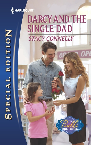 Darcy and the Single Dad - A Single Dad Romance ebook by Stacy Connelly