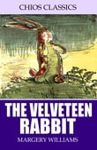 The Velveteen Rabbit (Illustrated)