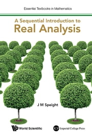 A Sequential Introduction to Real Analysis ebook by J M Speight