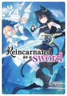 Reincarnated as a Sword (Light Novel) Vol. 3 eBook by Yuu Tanaka, Llo