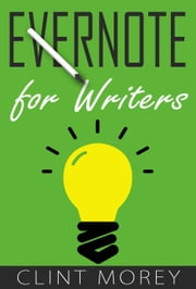 Evernote for Writers ebook by Clint Morey