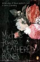 Weathered Bones ebook by Michele Powles