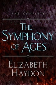 The Symphony of Ages ebook by Elizabeth Haydon