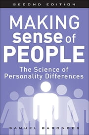Making Sense of People - The Science of Personality Differences ebook by Samuel Barondes