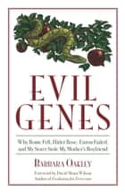 Evil Genes ebook by Barbara Oakley