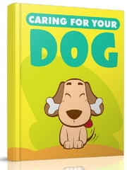 Caring For Your Dog ebook by Anonymous