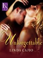 Unforgettable - A Loveswept Classic Romance 電子書 by Linda Cajio