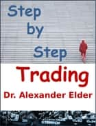 Step by Step Trading ebook by Dr Alexander Elder