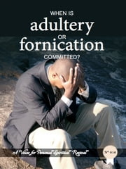 When Is Adultery Or Fornication Committed? ebook by Zacharias Tanee Fomum