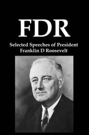 FDR: Selected Speeches of President Franklin D Roosevelt ebook by Lenny Flank
