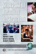 Successful Reading Instruction ebook by Michael L. Kamil,JoAnn B. Manning,Herbert J. Walberg